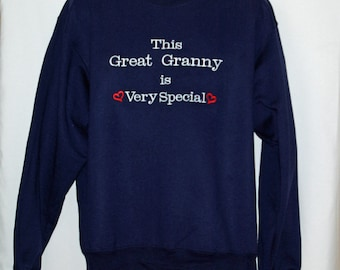 Great Granny Is Very Special Sweatshirt, Custom Personalized Grandparent Gift, Namaw, Meme, Grans, No Shipping Fee, Ships TODAY, AGFT 1251