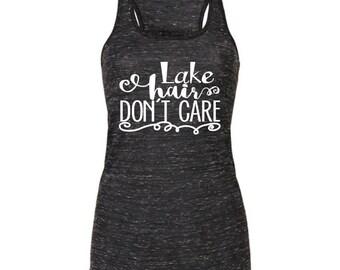 Lake Life - Lake Shirt -  Lake Tank Top - Lake Hair Don't Care - Camping Tank - Racerback Tank - Lake Tank - Camping Life - Gifts for her