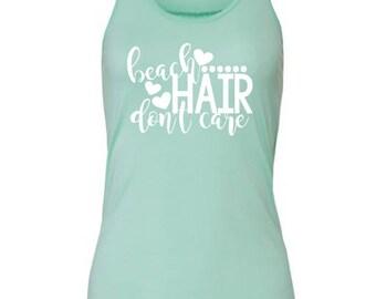 Beach Tank - Beach Tank Top - Beach Hair Don't Care - Beach Hair - Summer Shirts - Vacation Shirt - Shirts with Sayings - Gift for her
