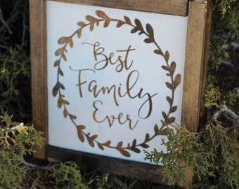 Best Family Ever - Wood Sign - for - Rustic - Farmhouse - Boho - Primitive Styles