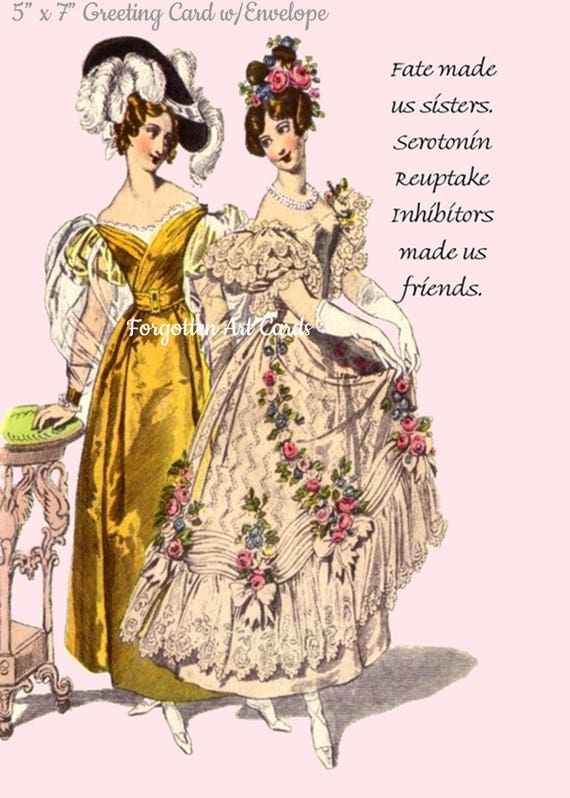 "Fate Made Us Sisters, Serotonin Reuptake Inhibitors Made Us Friends, 5""x7"" Greeting Card with Envelope, Forgotten Art Card, Marie Antoinette"