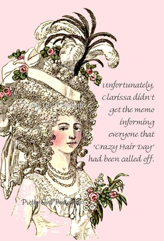 Crazy Hair Day. High Hair. Marie Antoinette Wig. Ribbons. Lace. Marie Antoinette Card. Postcard. Gift for her. Flowers In Her Hair.