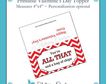 All That and a Bag of Chips Valentine's Day Treat Bag Topper