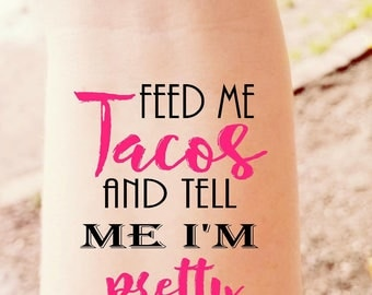Feed Me Tacos and Tell Me I'm Pretty Custom Temporary Tattoo Girls Night Party Favor Hens Night Temporary Tattoos