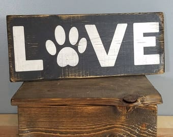 Dog LOVE sign - Paw Print - Rustic, hand painted, distressed, wooden sign.