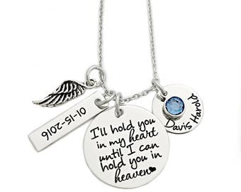 Personalized Memorial Necklace - I'll Hold You In My Heart Until I Can Hold You In Heaven - Infant Loss Remembrance - Miscarriage - 1142