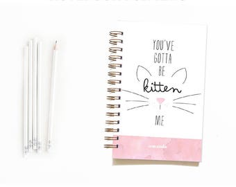 You've Gotta Be Kitten Me Personalized Notebook. Kids Notebook. Kitten Notebook. Girl's Journal. Cat Notebook. Kitten Journal. Cat Journal.