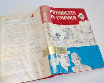 Presidents in Uniform by Donald E Cooke, Illustrator Floyd James Torbert - Vintage Book on Presidents with Military Service