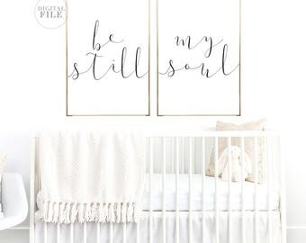 BE STILL MY Soul - Nursery Decor by Dear Lily Mae - You Print Printable Wall Art - (4) JPEGs - 16x20/24x36 - Nursery Sign, Bedroom Sign
