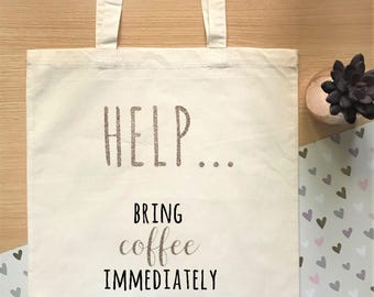 Help...Bring coffee immediately tote – coffee novelty bag.  Reusable shopping bag with funny coffee quote