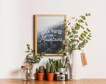 Art PRINTABLE - Rustic Wall Art - Take Me To The Mountains - Grey and White - Digital Art - Photography Art Print - Trees - SKU:5914
