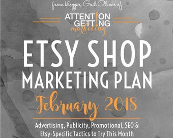Etsy Shop Marketing Plan for February 2018 - Daily Actionable Tactics to Drive More Traffic to Your Etsy Shop