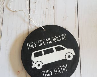 Rearview mirror hanging minivan sign, funny gift minivan mom, they see me rollin, they hatin, funny sign