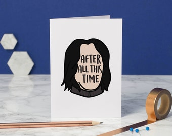 Snape Greetings Card – After All This Time – Harry Potter Card – Severus Snape – Always – Romantic Card – Valentine's Day Card – Birthday