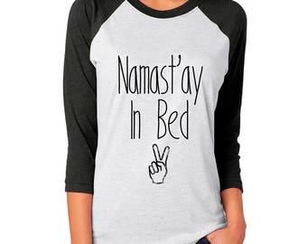 Namastay in Bed - Ladies T Shirt, Raglan Tee