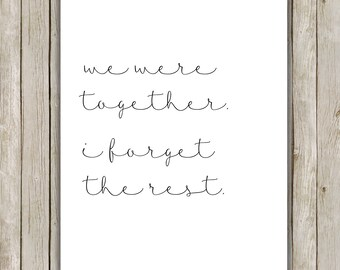 8x10 We Were Together I Forget The Rest Printable, Valentine's Day Typography Print, Love Poster Wall Art, Wall Art Decor, Instant Download