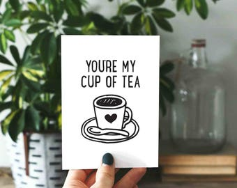 Pun Card, You're My Cup of Tea Card, Tea Lover Gift, Sister Card, Funny Anniversary Card, Funny Love Card, Valentine's Day Card, Aunt Card