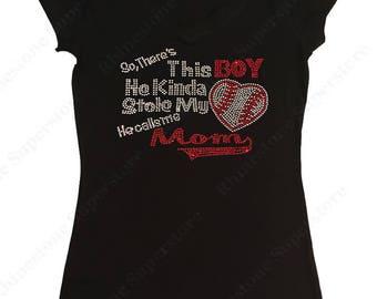 "Women's Rhinestone T-Shirt "" So, There's This Boy He Kinda Stole my Baseball Heart He Calls Me Mom "" in S, M, L, 1X, 2X, 3X"
