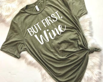 But First Wine, You had me at merlot, Wine Please, Funny Wine Shirt, Wine T Shirt, Wine Shirt, Bachelorette Party Shirts, Wine Tour Shirt
