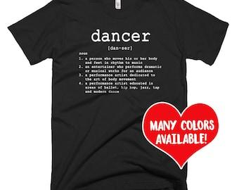 Dancer T-Shirt, Dancer Gifts, Dance Shirt, Dancing Top, Dancing Quote, Dance Quote, Dancer, Gifts for Dancers, Dancer Gift, Dancer Shirt