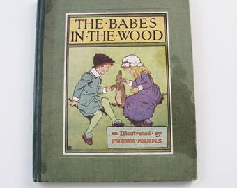 The Babes in the Wood illustrated by Frank Adams. Beautiful antique children's book. Published by Blackie and Son Ltd, London.