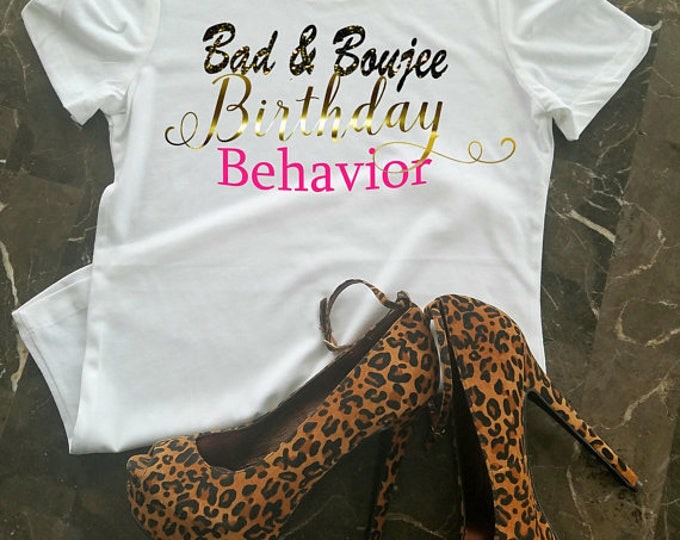 Birthday T-Shirt, Bad & Boujee Birthday Behavior Shirt, Birthday Diva, Birthday Shirt, Birthday Shirt, Birthday Girl, Black and Gold Shirt