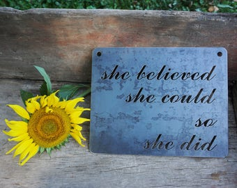 "14"" She believed she could so she did Rustic Steel Sign and Sayings, Inspirational Sign, Metal Sign, Life Quote for her, BE Creations"