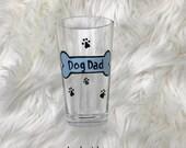 Dog Dad Dog Mom beer pint glass/ handpainted /dog lover gift /pet lover gift