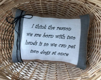Dog Saying Pillow~ Gift for dog owners~ Novelty home decor~ Burlap throw pillow~ Dog Pillow~ Pillows with sayings~ 14x10 oblong