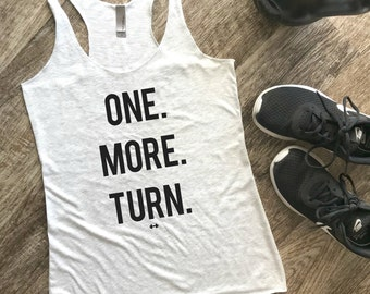 One More Turn Funny Workout Tank, Gym Tank, Womens Workout Tank, Funny Tank, Motivation Tank, Spinning Tank, Cycling Tank, One More Turn
