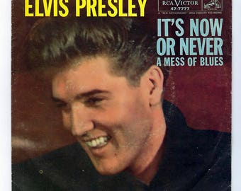 Elvis Presley - It's Now Or Never / A Mess Of Blues - 45rpm - 1960