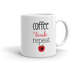 Teacher Mug, Coffee Teach Repeat, Teacher Appreciation Mug, School Teacher Gift, End of Year Gift, Apple