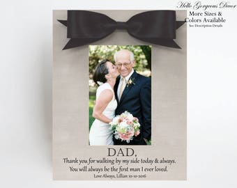 Father of the Bride Gift to Dad on Wedding Day PICTURE FRAME Personalized Parent of the Bride Gift to Parent - First Man I Ever Loved