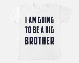 I am going to be a big brother shirt, big brother announcement, big brother to be shirt, pregnancy announcement shirt for brother