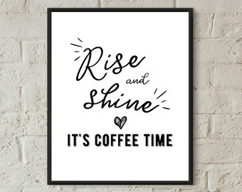 Coffee lovers gift rise and shine print coffee print wall art coffee printable download coffee quote print bedroom wall decor kitchen decor