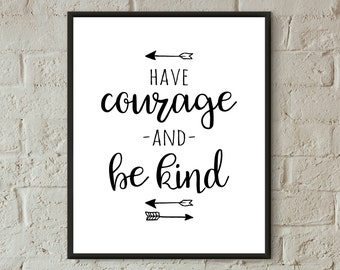 have courage and be kind motivational poster,nursery print black and white,be kind print,children's wall art,teen room wall art printable