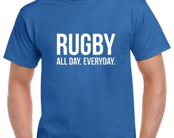 Rugby All Day Everyday Shirt- Rugby Tshirt- Rugby Gift- Christmas Gift for Rugby Player