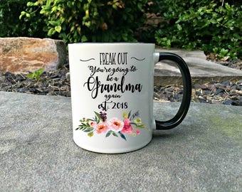 Freak out you're gonna be a Grandma mug AGAIN , Grandma mug, New grandma gift, New grandma Mug, Coffee Mug, Expecting gift