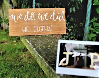 Wooden Wedding Sign / Elope / Handmade / Calligraphy / Rustic Decor