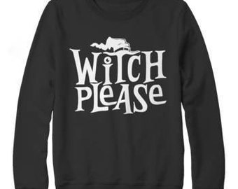 Halloween Special Offer - Witch Please Long Sleeve