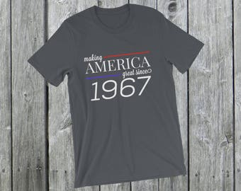 Making America great since 1967 T-Shirt, 51 years old, 51st birthday, custom gift, unique gift, Christmas gift, birthday gift, father gift