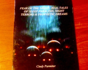Fear of the Night: Real Stories of Sleep Paralysis, Night Terrors & Prophetic Dreams