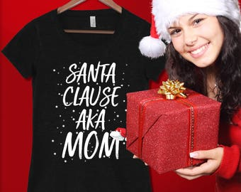Santa Clause AKA Mom, Mothers And Women Christmas Shopping For Gifts T-Shirt