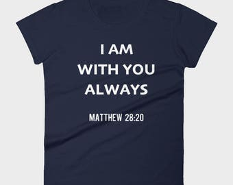 Always With You Inspirational Women's T-Shirt