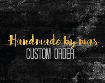 Custom order for Holli