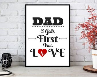 Fathers Day, Dad, Fathers Day Gift, Dad A Girls First True Love