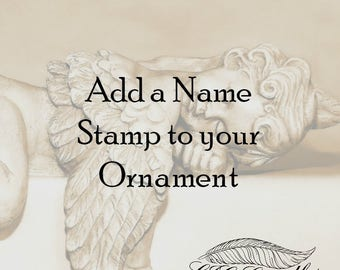 Add a Name Stamp to the Back of your Ornament - Add On Item