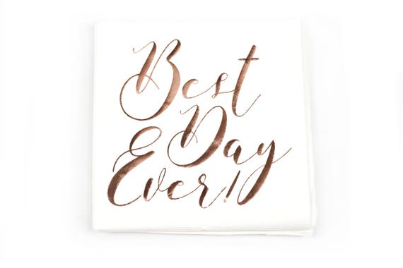 10pc Best Day Ever Napkin, Luncheon Foiled Rose Gold Script, Neutral Rustic Rose Gold Wedding Napkin, Rose Gold Bridal Shower Napkin Wedding