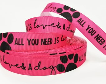 "7/8"" inch All you need is LOVE and a DOG white on neon pink - Printed Grosgrain Ribbon for Hair Bow - Original Design"