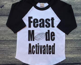 Feast Mode Activated | Thanksgiving shirt